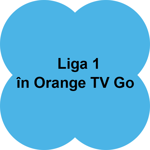 Liga 1 în Orange TV Go